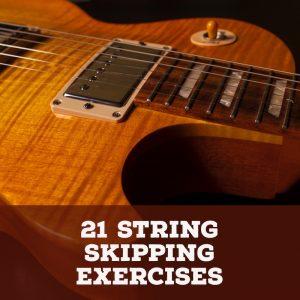 21 String Skipping Exercises for Guitar