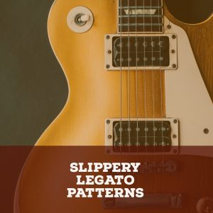 Slippery Legato Patterns